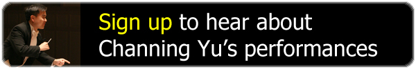 Sign up to hear about Channing Yu's performances